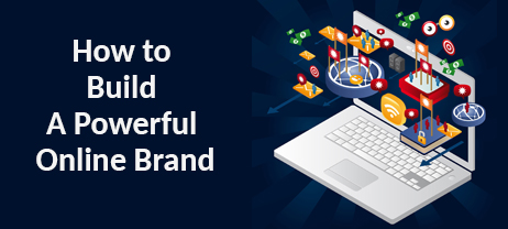 How to Build a Powerful Online Brand