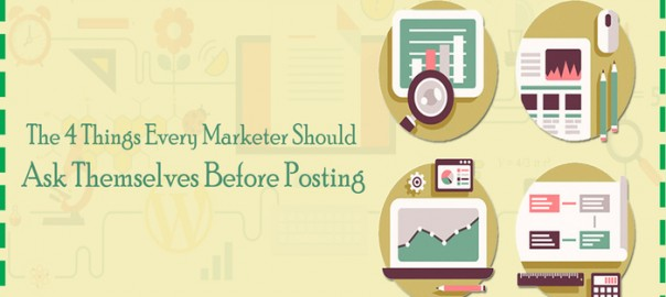 creating-content-the-4-things-every-marketer-should-ask-themselves-before-posting